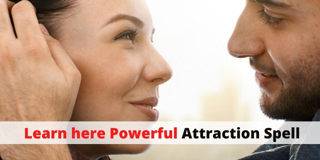 Learn here Powerful Attraction Spell