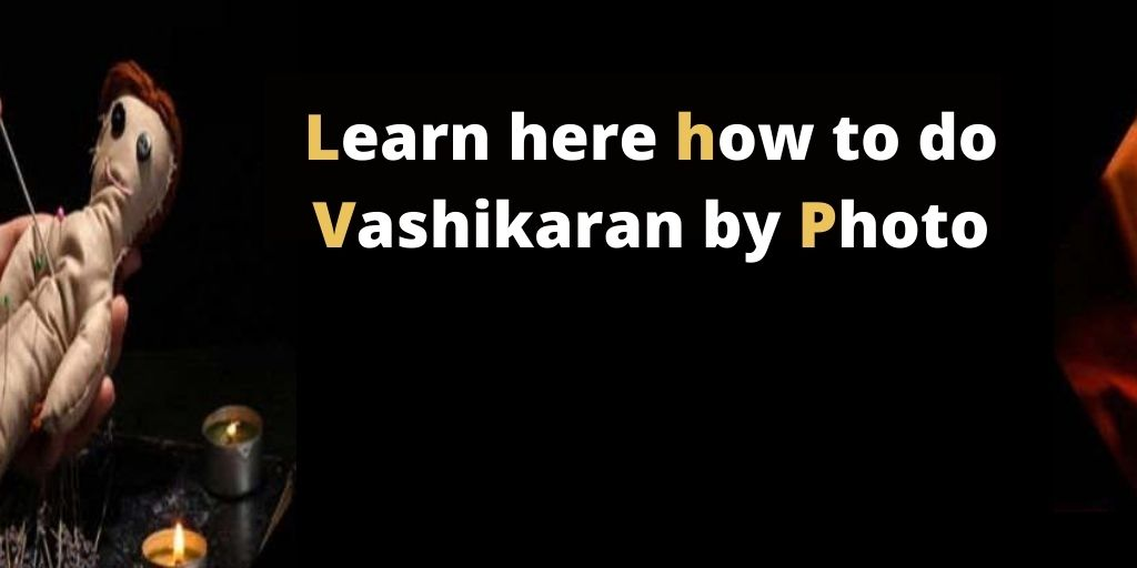 Learn here how to do vashikaran by photo