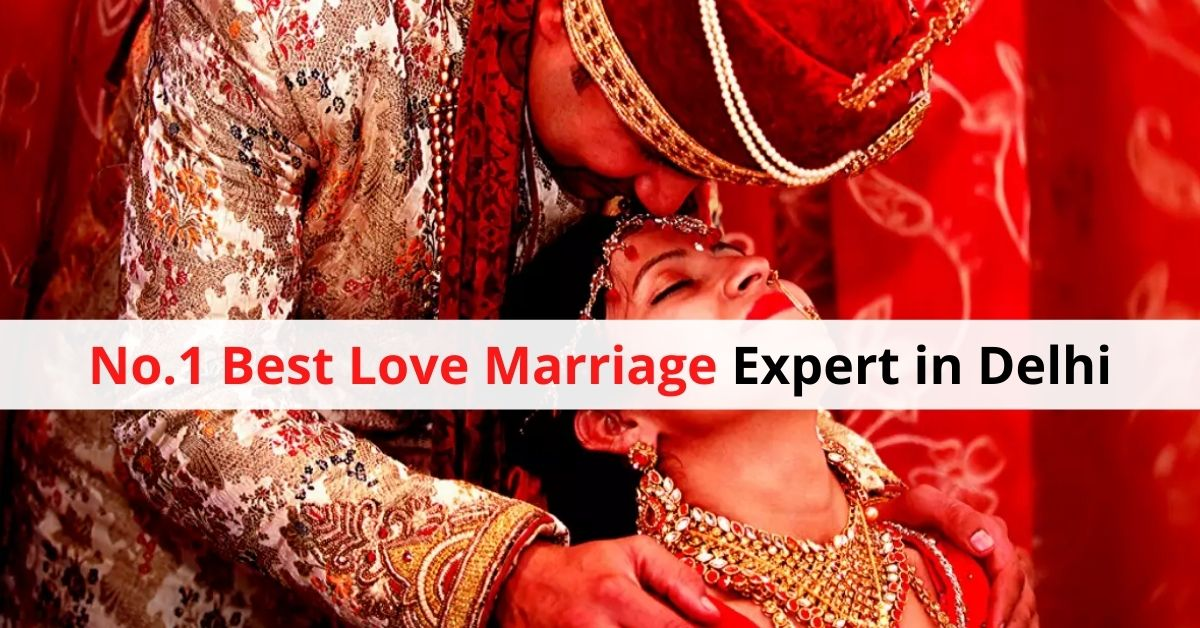 No.1 Best Love Marriage Expert in Delhi
