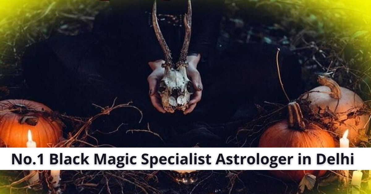 No.1 Black Magic Specialist Astrologer in Delhi